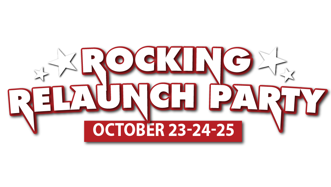Rocking Relaunch Party October 23-24-25
